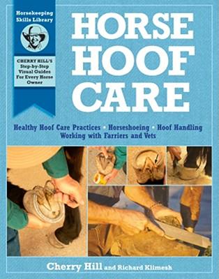 Horse Hoof Care By Hill, Cherry/ Klimesh, Richard