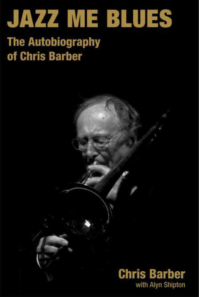 Jazz Me Blues By Barber, Chris/ Shipton, Alyn